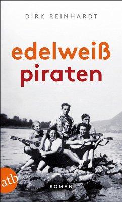 Edelweißpiraten (eBook, ePUB) - Reinhardt, Dirk