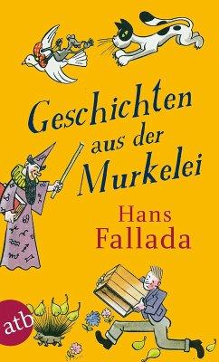 Geschichten aus der Murkelei (eBook, ePUB) - Fallada, Hans