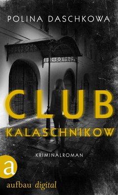 Club Kalaschnikow (eBook, ePUB) - Daschkowa, Polina