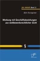 Werbung mit Geschäftsbeziehungen aus wettbewerbsrechtlicher Sicht (eBook, PDF) - Buchgeister, Björn