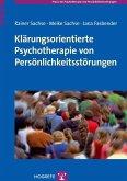 Klärungsorientierte Psychotherapie von Persönlichkeitsstörungen (eBook, PDF)