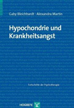 Hypochondrie und Krankheitsangst (eBook, PDF) - Bleichhardt, G.; Martin, A.