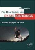 Die Geschichte des Skateboardings (eBook, PDF)