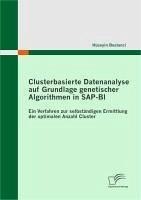 Clusterbasierte Datenanalyse auf Grundlage genetischer Algorithmen in SAP-BI (eBook, PDF) - Bostanci, Hüseyin