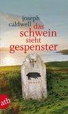 Das Schwein sieht Gespenster (eBook, ePUB)