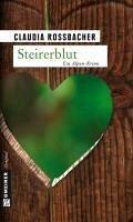 Steirerblut (eBook, PDF) - Rossbacher, Claudia