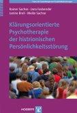 Klärungsorientierte Psychotherapie der histrionischen Persönlichkeitsstörung (eBook, PDF)