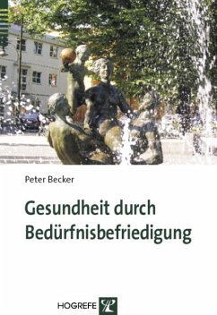 Gesundheit durch Bedürfnisbefriedigung (eBook, PDF) - Becker, Peter