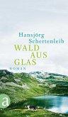 Wald aus Glas (eBook, ePUB)