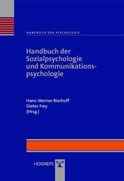 Handbuch der Sozialpsychologie und Kommunikationspsychologie (eBook, PDF) - Bierhoff, Hans-Werner; Frey, Dieter