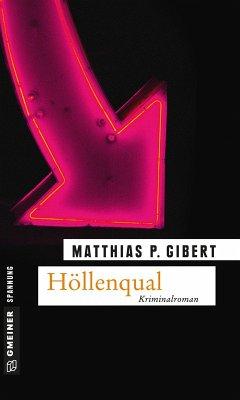 Höllenqual / Kommissar Lenz Bd.10 (eBook, ePUB) - Gibert, Matthias P.