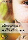 FIFA Frauenfußball-WM 2011: Die Zukunft des Frauenfußballs (eBook, ePUB)
