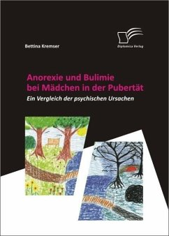 Anorexie und Bulimie bei Mädchen in der Pubertät (eBook, ePUB) - Kremser, Bettina