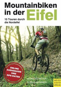 Mountainbiken in der Eifel (eBook, PDF) - Meyer, Andreas; Mommer, Tobias