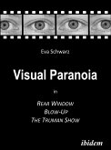 Visual Paranoia in Rear Window, Blow-Up and The Truman Show (eBook, PDF)