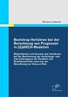 Bootstrap-Verfahren bei der Berechnung von Prognosen in (G)ARCH-Modellen (eBook, PDF) - Jaskewitz, Marianna