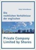 Die rechtlichen Verhältnisse der englischen Private Company Limited by Shares (eBook, PDF)