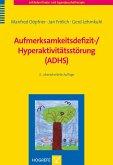 Aufmerksamkeitsdefizit-/Hyperaktivitätsstörung (ADHS) (eBook, PDF)