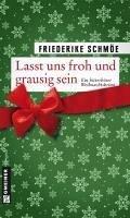 Lasst uns froh und grausig sein (eBook, ePUB) - Schmöe, Friederike