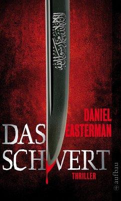 Das Schwert (eBook, ePUB) - Easterman, Daniel