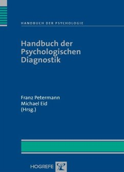 Handbuch der Psychologischen Diagnostik (Reihe: Handbuch der Psychologie Bd. 4) (eBook, PDF) - Eid, Michael; Petermann, Franz