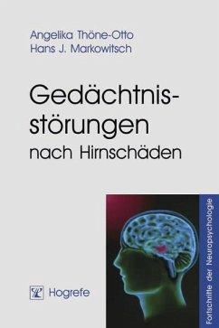 Gedächtnisstörungen nach Hirnschäden (eBook, PDF) - Markowitsch, Hans J.; Thöne-Otto, Angelika