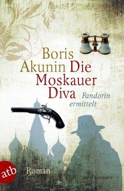 Die Moskauer Diva (eBook, ePUB) - Akunin, Boris