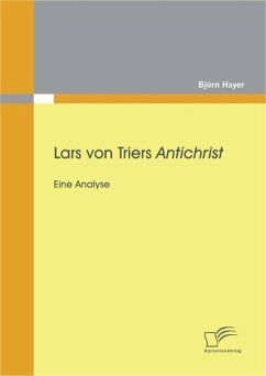 Lars von Triers Antichrist: Eine Analyse (eBook, PDF) - Hayer, Björn