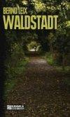 Waldstadt / Oskar Lindt's vierter Fall (eBook, ePUB)