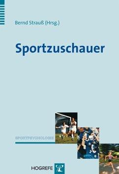 Sportzuschauer (eBook, PDF) - Strauß, Bernd