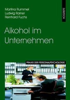 Alkohol im Unternehmen (eBook, ePUB) - Fuchs, Reinhard; Rainer, Ludwig; Rummel, Martina
