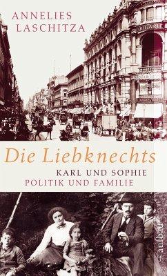 Die Liebknechts (eBook, ePUB) - Laschitza, Annelies