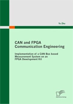 CAN and FPGA Communication Engineering: Implementation of a CAN Bus based Measurement System on an FPGA Development Kit (eBook, ePUB) - Zhu, Yu