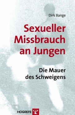Missbrauch an Jungen. Die Mauer des Schweigens (eBook, PDF) - Bange, Dirk