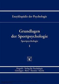 Grundlagen der Sportpsychologie (Enzyklopädie der Psychologie : Themenbereich D : Ser. 5 ; Bd. 1) (eBook, PDF)