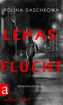 Lenas Flucht (eBook, ePUB) - Daschkowa, Polina