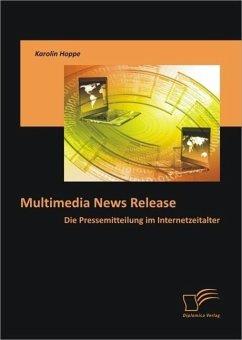 Multimedia News Release: Die Pressemitteilung im Internetzeitalter (eBook, PDF) - Hoppe, Karolin
