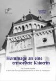 Hommage an eine ermordete Kaiserin: Die Elisabeth-Kapelle in der Kaiser-Franz-Josef-Jubiläumskirche in Wien II., Mexikoplatz (eBook, PDF)