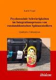 Psychosoziale Schwierigkeiten im Integrationsprozess von russlanddeutschen Spätaussiedlern (eBook, PDF)