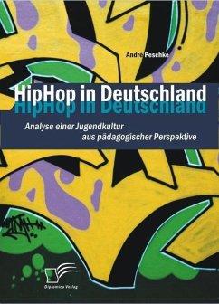 HipHop in Deutschland (eBook, ePUB) - Peschke, André