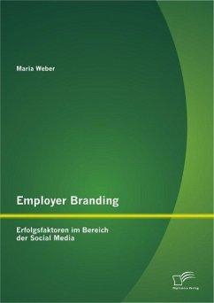 Employer Branding: Erfolgsfaktoren im Bereich d...