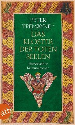 Das Kloster der toten Seelen / Ein Fall für Schwester Fidelma Bd.12 (eBook, ePUB) - Tremayne, Peter