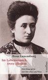 Rosa Luxemburg. Im Lebensrausch, trotz alledem (eBook, ePUB)