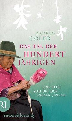 Das Tal der Hundertjährigen (eBook, ePUB) - Coler, Ricardo
