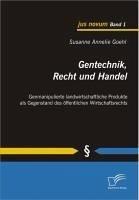 Gentechnik, Recht und Handel (eBook, PDF) - Goehl, Susanne Annelie