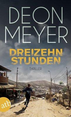 Dreizehn Stunden / Bennie Griessel Bd.2 (eBook, ePUB) - Meyer, Deon
