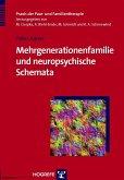 Mehrgenerationenfamilie und neuropsychische Schemata (Praxis der Paar- und Familientherapie, Bd. 6) (eBook, PDF)