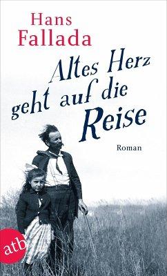 Altes Herz geht auf die Reise (eBook, ePUB) - Fallada, Hans