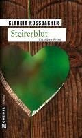 Steirerblut (eBook, ePUB) - Rossbacher, Claudia