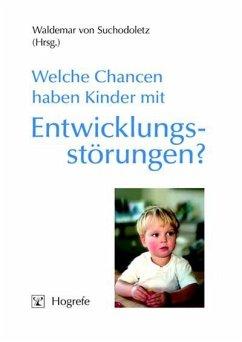 Welche Chancen haben Kinder mit Entwicklungsstörungen? (eBook, PDF)